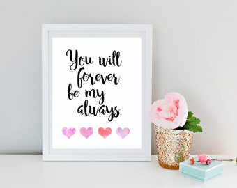 Valentine gift, Instant Download, Valentine Printable, You Will Forever Be My Always, Love Print, Art Print, Typography, Hand Written Print