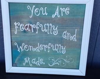 You are Fearfull and Wonderfully Made Sign