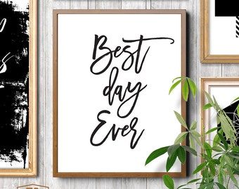 "Wall art ""Best Day Ever"" printable inspirational print wall decor motivational quote INSTANT DOWNLOAD"