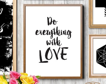 "Typography poster, black and white print ""Do Everything With Love"" sign, love wall art, love art, letterpress print style"