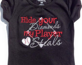 Hide your Diamonds my Player Steals Baseball Sister shirt