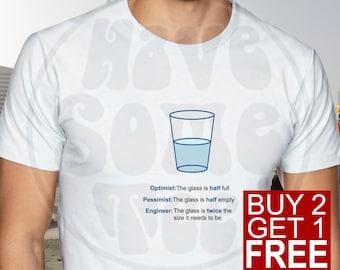 Optimist, Pessimist, Engineer Funny Tshirt - Glass Half Full Humor Shirt - Funny Engineering Tshirt and other humor gifts by HaveSomeTeeShop