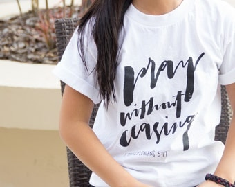 Pray Without Ceasing T-Shirt