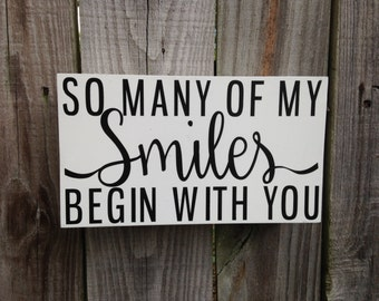 So Many of My Smiles Begin With You | Wooden Sign