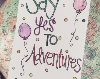Say Yes to Adventures Print