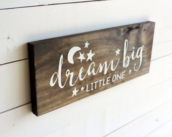 Dream Big Little One | Dream Big Little One Sign | Nursery Sign | Baby Shower Gift | Dream Sign | Sweet Dreams Sign | Baby Sign Baby Signs