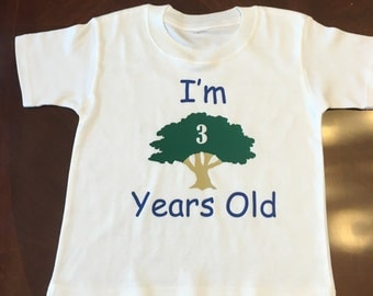 I'm Tree (3) Years Old birthday shirt for boys (size 2T, 3T, or 4T)
