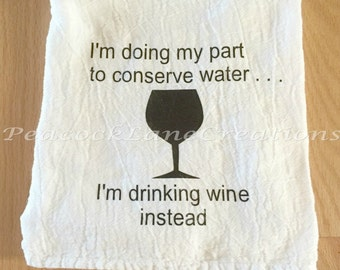 Funny Tea Towel, Wine Saying Towel, Comical Towel
