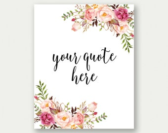 CUSTOM Quote Print, Custom Quote Art, Custom Floral Art, Custom Flower Printable, Personalized Floral Poster, Personalized Flower Wall Art