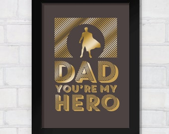 Father's Day Dad You're My Hero Gold Foil Print