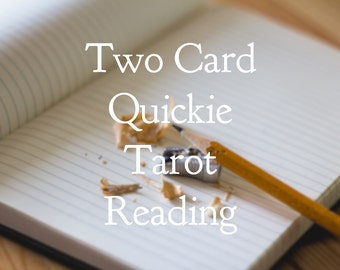 Two Card Quickie   Tarot Reading