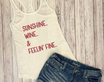 Sunshine wine and feelin' fine, sunshine and wine, sunshine tank, womens tanks, wine, beer, summertime, racerback tank