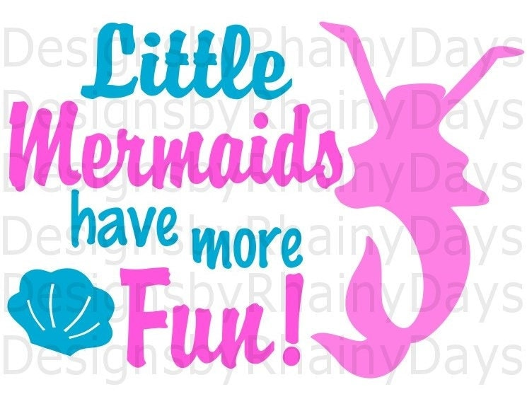 Buy 3 get 1 free! Little Mermaids have more fun! SVG, PNG, cutting file, mermaid, beach, summer