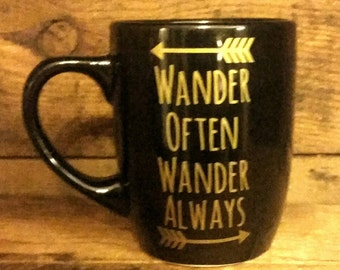 Wander Often Wander Always Black and Gold 12 Oz Coffee Tea Mug