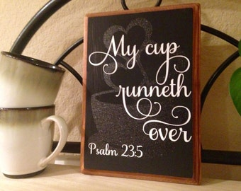 My Cup Runneth Over Wood Sign, Psalm 23:5, Coffee Sign, Coffee Part 90