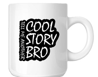 Cool Story Bro Funny Coffee (SP-00050) 11 OZ Novelty Coffee Mug