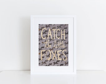 Catch the Little Foxes-Print-Wall art-Home Decor-Prints