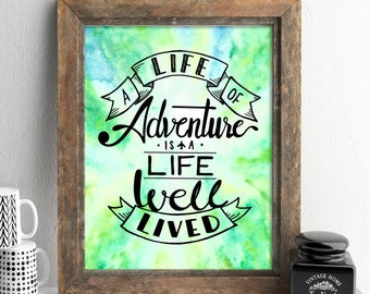 A life of adventure is a life well lived, inspirational quotes, travel quotes, digital prints