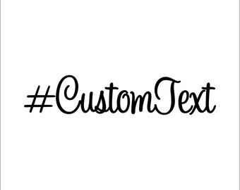 Hashtag Custom Text Sweetheart Vinyl Sticker Decal - Wedding Hashtag - Event Hashtag