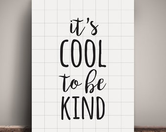It's Cool To Be Kind - Digital Print - A3 Size - Instant Download - Printable - Grid Monochrome