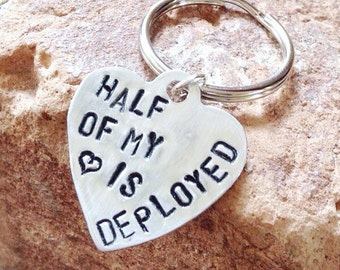 Half of my heart is deployed - Deployed Keychain - Army Wife gifts - Army Mom Gifts - Personalized Gifts - Handstamped keychain - Deployed