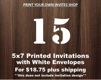 15, 5x7 Printed Invitations with White Envelopes