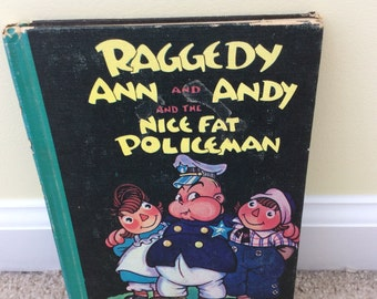 Book - Raggedy Ann & Andy and the Nice Fat Policeman by Johnny Gruelle