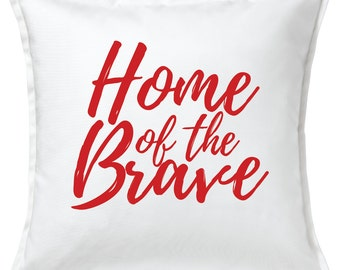 Home of the Brave Pillow Cover