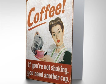 Coffee Card / Funny Coffee Card / Coffee Addict / Caffeine Adict / Coffee Quote Greetings Card CP1206