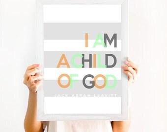 I am a Child of God CUSTOM PRINT
