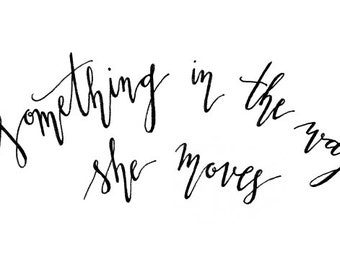 Something in the way she moves//Typography Print//Beatles lyrics//FREE SHIPPING