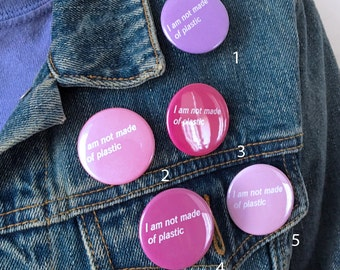 Single *I am not made of plastic* Pin Button
