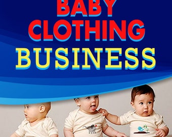 How to Start A Baby Apparel Business