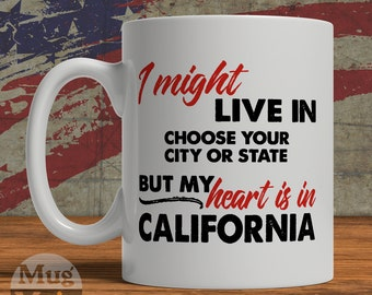 California Mug - My Heart Is In California - State Pride Ceramic Coffee Mug - USA - Personalized Gift
