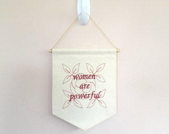 MADE TO ORDER small red embroidered women are powerdul and rose wall hanging banner/pennant  // handmade