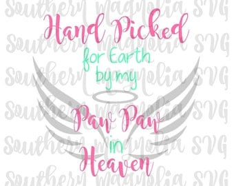 Hand Picked for Earth - Paw Paw - Heaven - Silhouette - Cricut - Cut File - SVG Design - Motivational - Girl Quotes - Gym