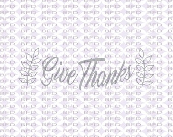 Give thanks svg Thanksgiving decor Holiday Cuttable design file SVG, PNG, EPS