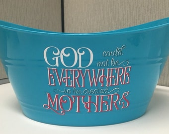 God Could Not Be Everywhere Large Plastic Tub/Bucket - Customized Plastic Tub/Bucket