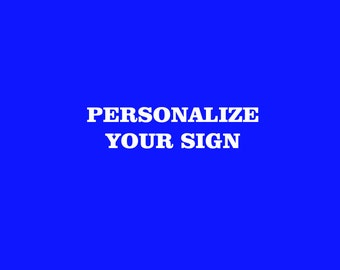 Personalize your sign ADD ON