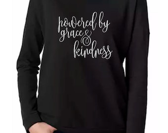 christian shirt, powered by grace and kindness shirt, christian long sleeve shirt, christian sweatshirt, christian shirts for women