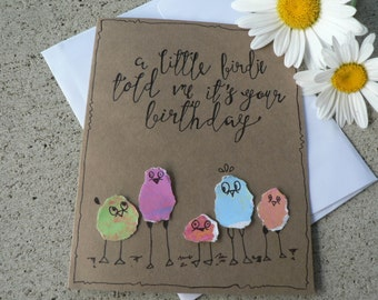 Birdie Birthday Card - Blank Card - Hand Drawn and Written - a little birdie told me it's your birthday