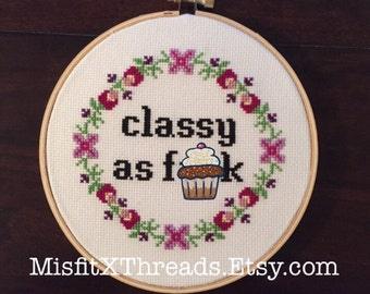 Classy As F-ck - Completed Cross Stitch