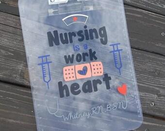 "Nurse Clipboard, Nurses, nursing, Nursing clipboard, ""nursing is a work of heart,"" nurse, healthcare, RN, BSN, registered nurse, LPN, doctor"