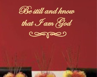 Be Still and Know I am God ~ Designer Matte Vinyl Wall  Art Decal