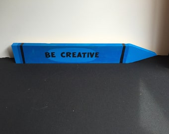 "Wooden Crayon -""Be Creative"""