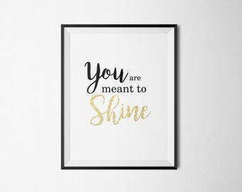 """PRINTABLE Art """"You are meant to shine"""" Typography Home Wall Apartment Dorm Decor"""