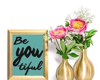 Be-you-tiful Printable