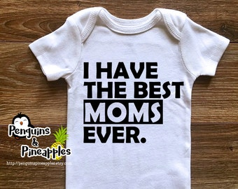 I have the best moms ever - Lesbian couple baby shower gift - Lesbian moms - Gay couple - Gay parents - LGBT - Two moms - I love my mommys