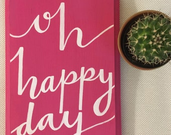 Oh happy day hand painted sign