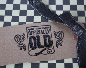 You are now Officially Old Gift Tags (Set of 5)